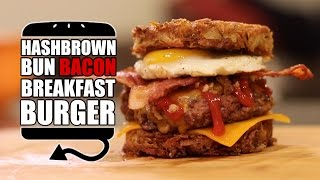 Hashbrown Bun Bacon Breakfast Burger Recipe  |  HellthyJunkFood