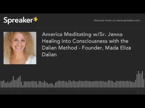 Healing into Consciousness with the Dalian Method - Founder, Mada Eliza Dalian