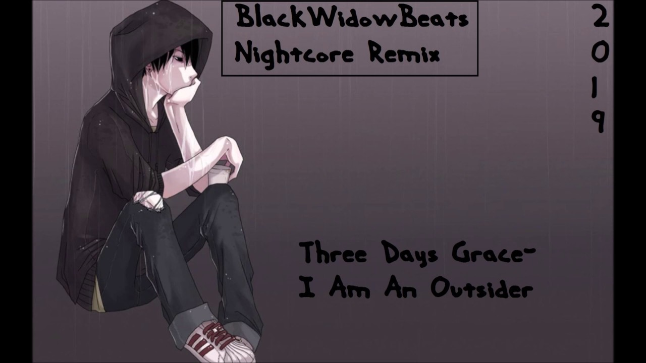 Download Three Days Grace- I Am An Outsider [BlackWidowBeats Nightcore Remix]