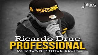 "Ricardo Drue - Professional (Crown Prince Edit) ""2016 Soca"""