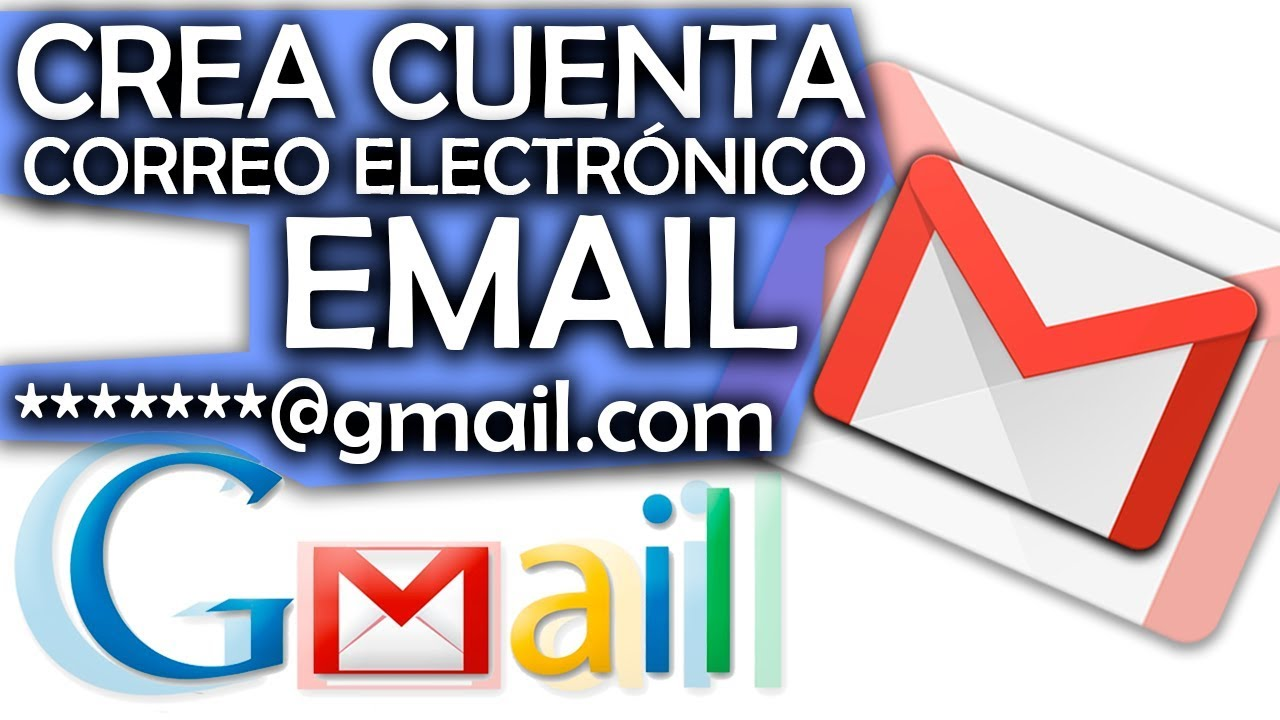 Cómo Crear Una Cuenta De Correo Electrónico O Email Con