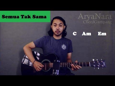 Chord Gampang (Semua Tak Sama - Padi) By Arya Nara (Tutorial Gitar) Untuk Pemula
