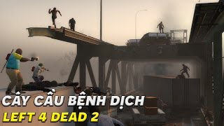 Băng qua cây cầu đầy bệnh dịch - Cùng chơi Left 4 Dead 2