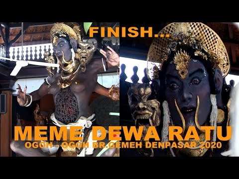 FINISH OGOH - OGOH MEME DEWA RATU BR.GEMEH DENPASAR 2020