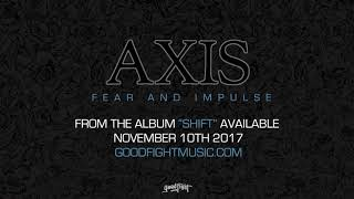 AXIS - Fear And Impulse [OFFICIAL STREAM]