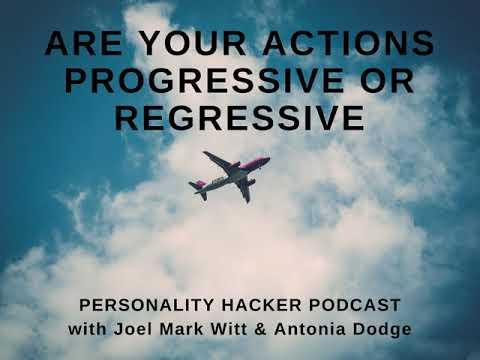 Are Your Actions Progressive or Regressive
