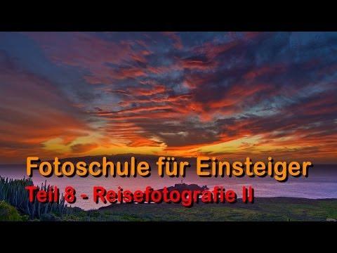 Fotoschule für Einsteiger - Teil 8 - Reisefotografie II und Teneriffa Infos - Full HD 1080p