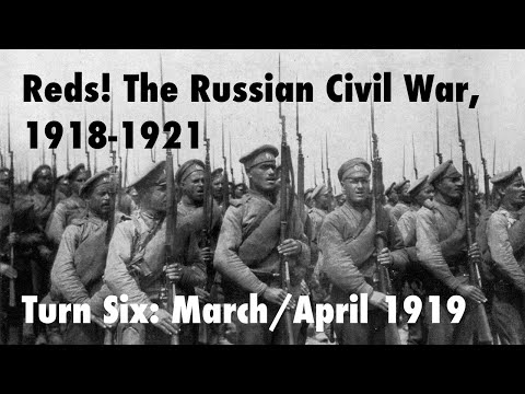 Reds! Turn Six: March/April 1919