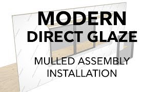 Marvin Modern Direct Glaze Mulled Assembly Installation