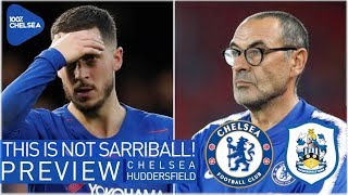 CHELSEA vs HUDDERSFIELD || THIS IS NOT SARRIBALL! || PLAYERS NEED TO LISTEN!