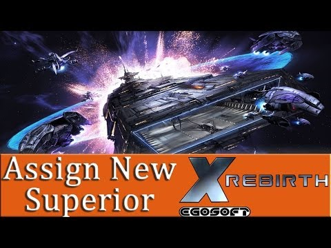 X Rebirth - Assign New Superior - Giving ships to manager