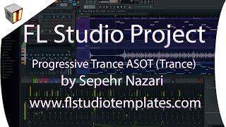 FL Studio Trance Template - Progressive Trance ASOT by Sepehr Nazari www.flstudiotemplates.com