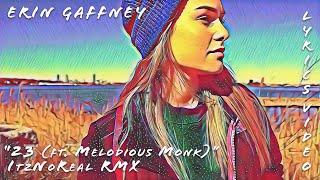 "Erin Gaffney - ""23 ft. Melodious Monk"" (ItzNoReal RMX) [Lyrics Video]"