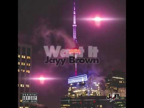 Jayy Brown - Want it (Audio)