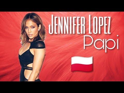 Jennifer Lopez Papi Tlumaczenie Pl Youtube