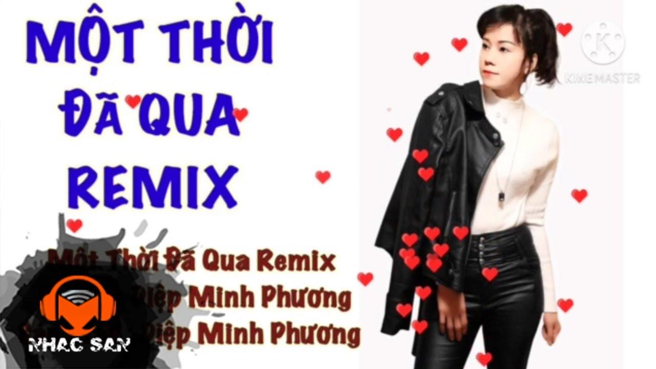 Một Thời Đã Qua Remix | Diệp Minh Phương