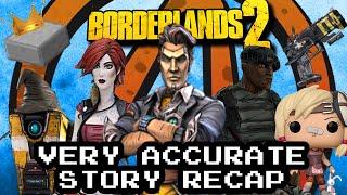Borderlands 2 Very Accurate Story Recap