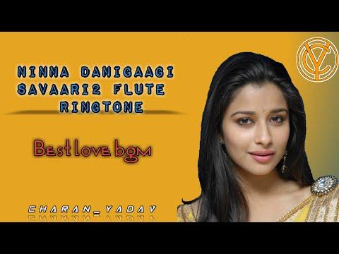 Ninna Danigaagi Savaari2 Flute Ringtone   Best Kannada Ringtone   Best Bgm Ringtone   Charan_yadav