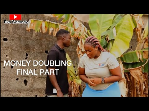 Download MONEY DOUBLING Final Part (EVA COMEDY) Ft @FUNNY CHEF TV AND YOUNG MAAZI TV Episode 62