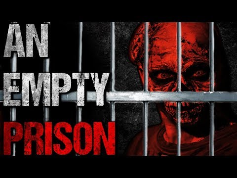 """An Empty Prison"" Creepypasta"