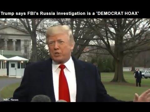 Donald Trump brands FBI's Russia investigation a 'DEMOCRAT HOAX' in furious outburst