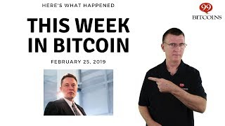 This week in Bitcoin - Feb 25th, 2019