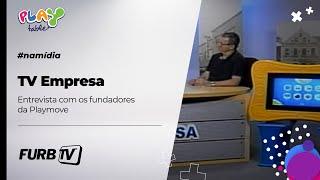 TV Empresa  FURB TV  - Playmove & PlayTable