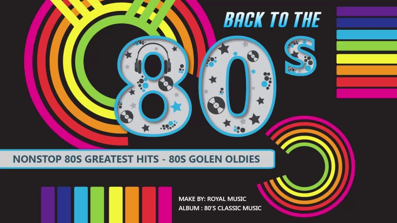 80s Music 80 S Classic Hits Nonstop Songs Greatest Music Hits Of The 80 S Youtube