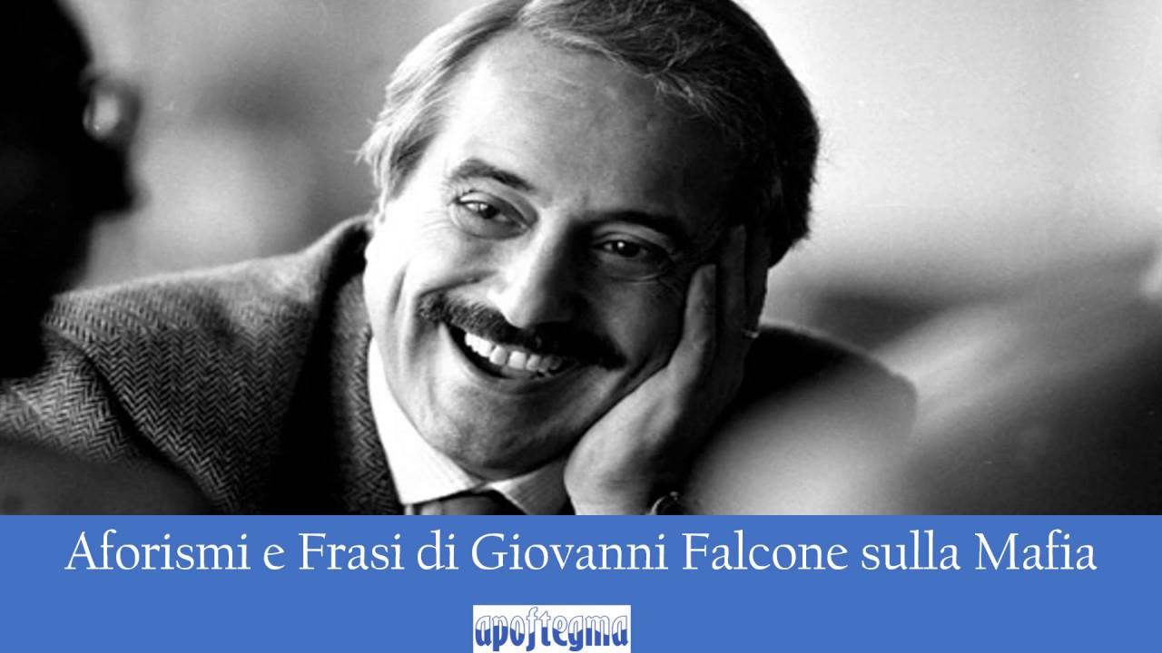 Aforismi E Frasi Di Giovanni Falcone Sulla Mafia Youtube