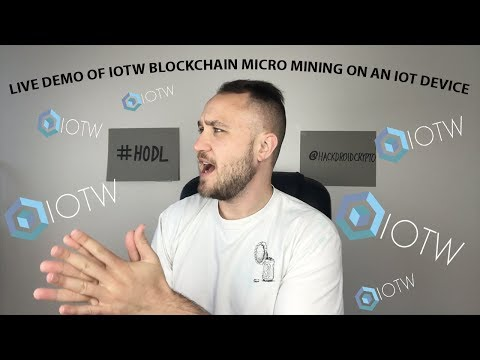 LIVE DEMO OF IOTW BLOCKCHAIN MICRO MINING ON AN IOT DEVICE | 3,000 TPS
