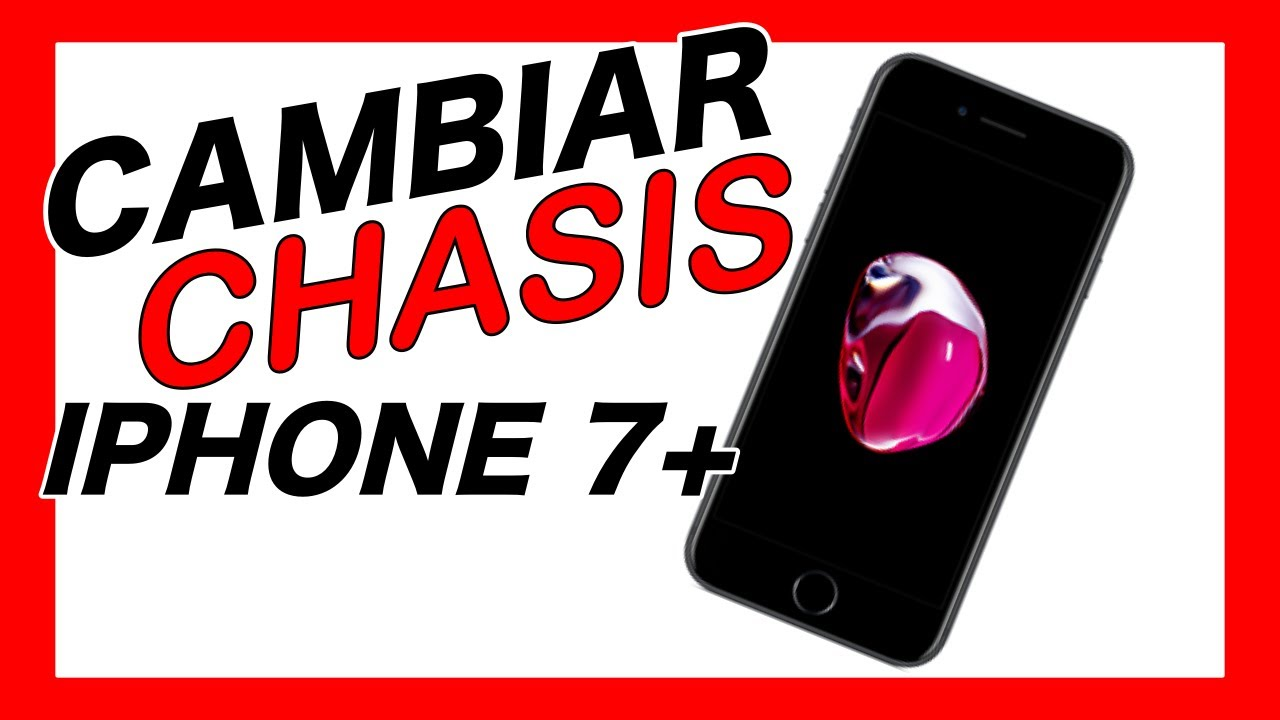 be0fbb42d27 REPARACIÓN IPHONE 7 PLUS CAMBIAR CHASIS - YouTube
