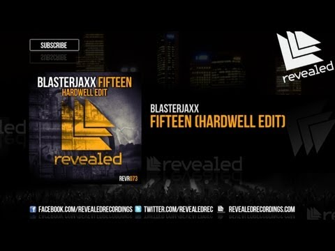 Blasterjaxx - Fifteen (Hardwell Edit) - [OUT NOW!]
