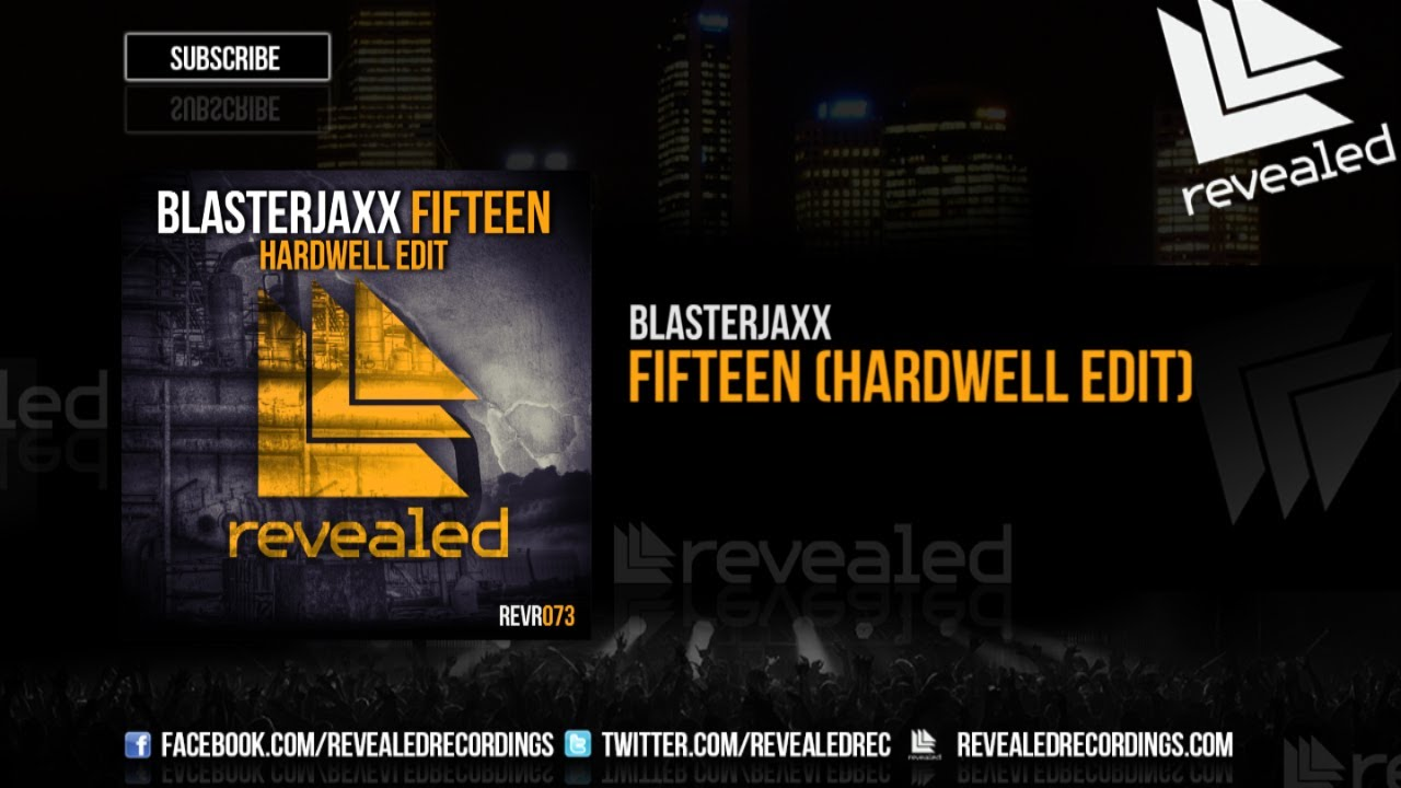 Blasterjaxx - Fifteen (Hardwell Edit) - [OUT NOW!]
