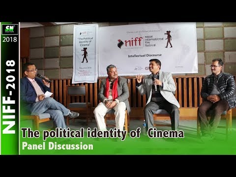 The Political identity of Nepali cinema|  Panel Discussion  | NIFF-2018 | Pokhara