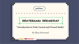 Whiteboard Wednesday | Introduction to Paid, Earned and Owned Media
