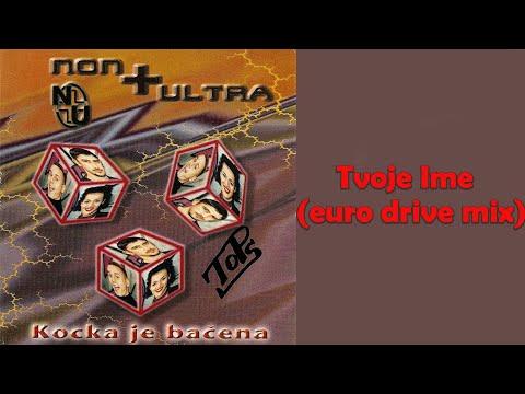 Non Plus Ultra  Tvoje ime euro drive mix  Audio 1997