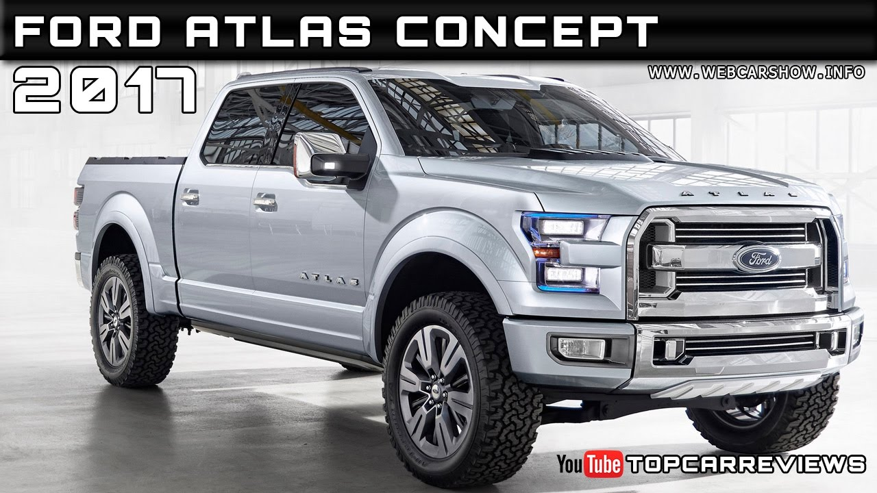 2017 Ford Atlas Concept Review Rendered Price Specs Release Date