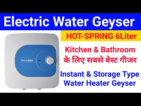 Electric Storage & Instant Water Heater Geyser Unboxing Lazer Hot Spring 6 Liter Glass Tank