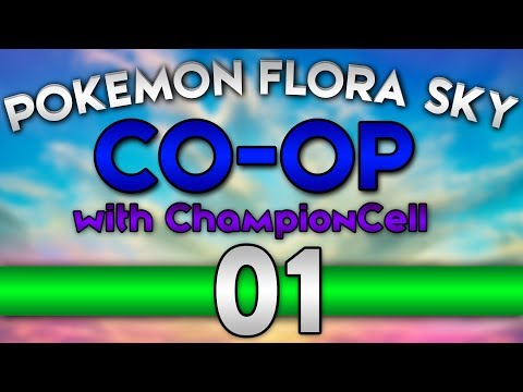 ❀Pokémon Flora Sky❀ Co-Op w/ChampionCell EP 1