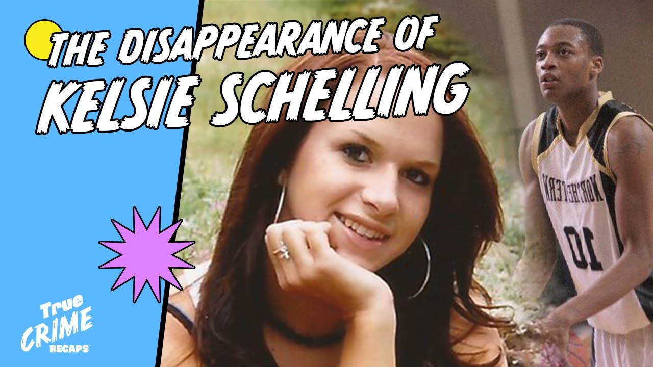 Her Body Is Still Missing || Kelsie Schelling's Disappearance