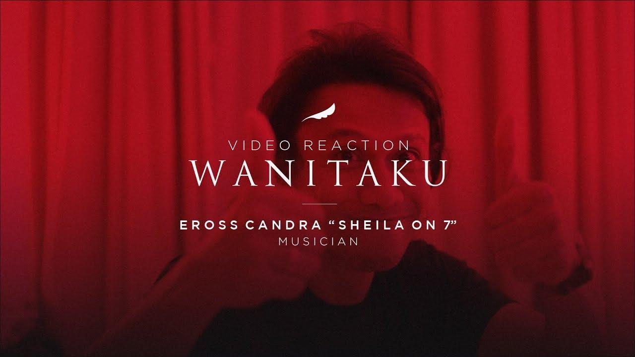 Tentang WANITAKU - NOAH (Video Reaction) | Eross Candra Sheila On 7