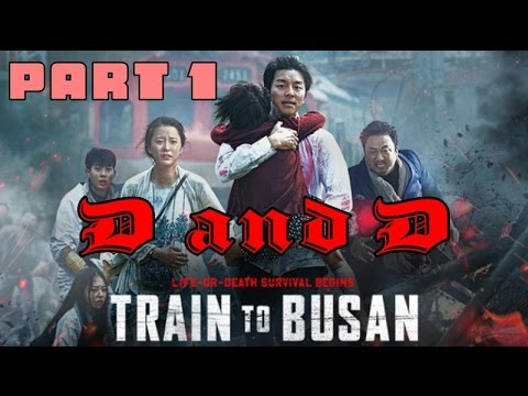 D&D - Train to Busan