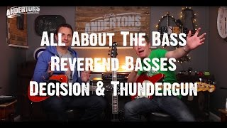All About The Bass - Reverend Basses - Decision & Thundergun