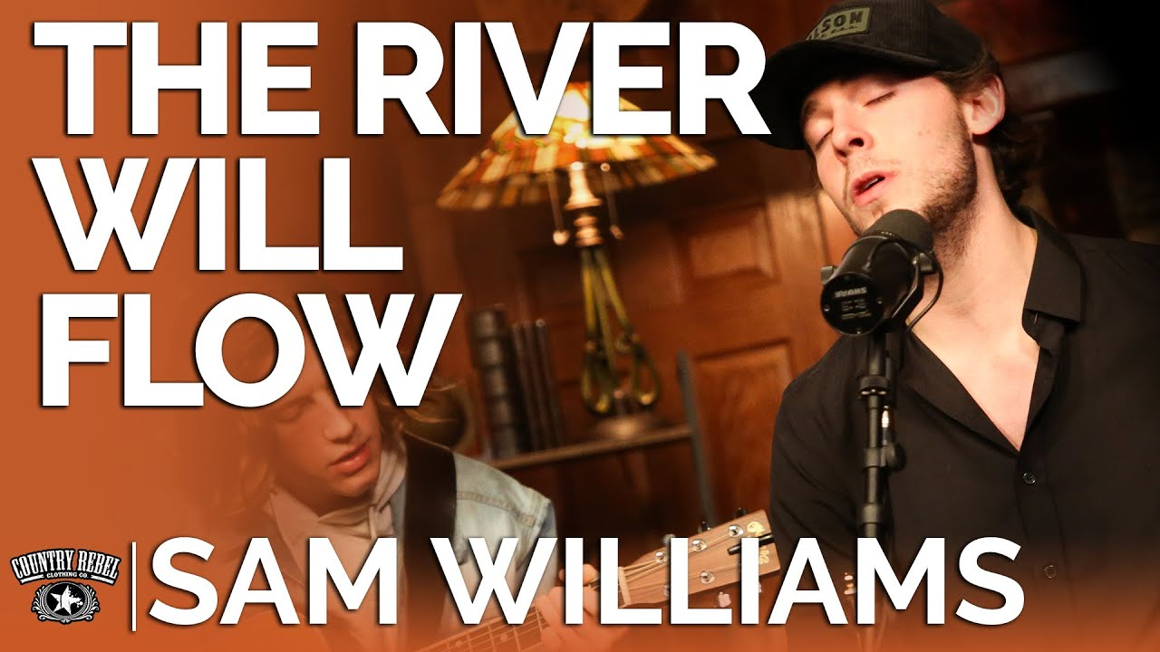 Sam Williams — The River Will Flow (Acoustic) // Fireside Sessions
