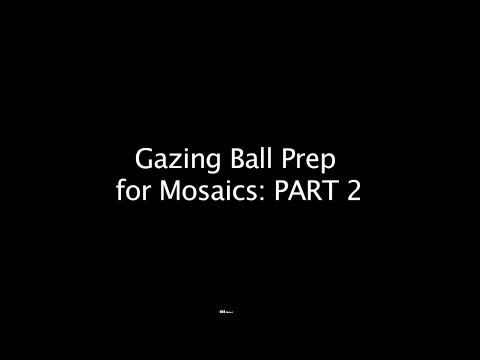 patterns for gazing balls gazing ball prep for mosaics part 2 youtube
