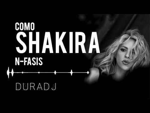 Como Shakira - N-Fasis | DURA DJ [PerreoMix]