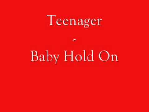 Teenager - Baby hold on