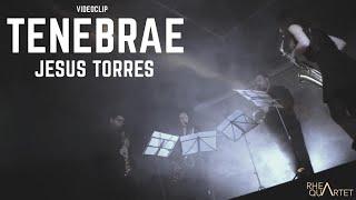 Tenebrae – Jesús Torres