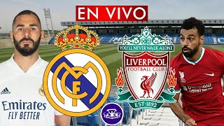 REAL MADRID vs LIVERPOOL LIVE VIVO 🔴 CHAMPIONS LEAGUE - CUARTOS DE FINAL