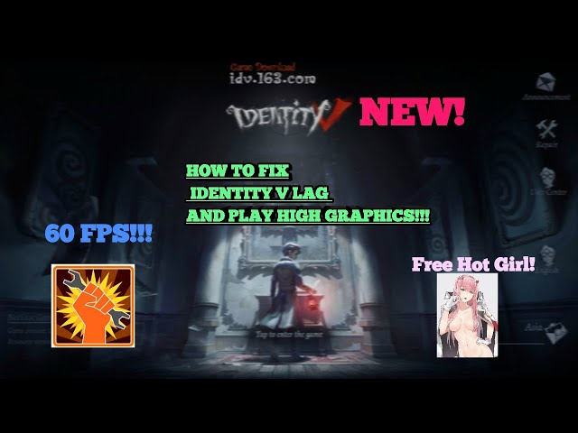 HOW TO FIX IDENTITY V LAG AND PLAY HIGH GRAPHICS